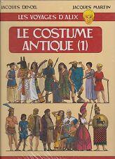 Les Voyages d'Alix. Le Costume Antique 1. Dargaud 1999. Jacques MARTIN - Neuf