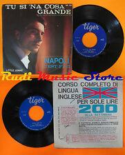 LP 45 7'' LITTLE JONNY Tu si na cosa grande Napoli c'est fini italy cd mc dvd