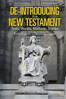 De-Introducing the New Testament: Texts, Worlds, Methods, Stories by Davina Lopez, Todd Penner (Hardback, 2013)