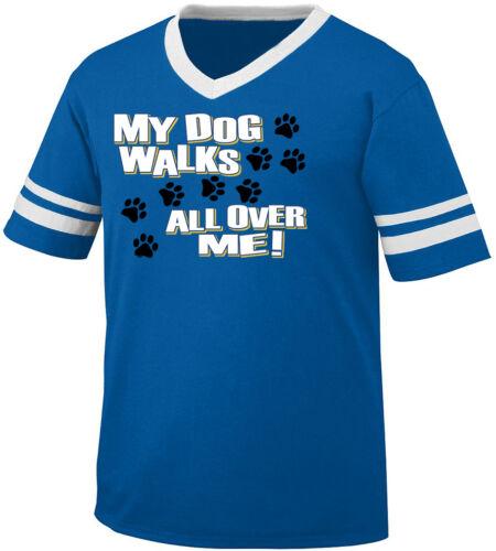 My Dog Walks All Over Me Paw Prints Puppy Owner Pet Is Men/'s V-Neck Ringer Tee