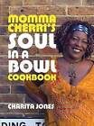 Momma Cherri's Soul in a Bowl Cookbook by Charita Jones (Hardback, 2007)