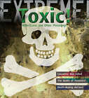 Extreme Science: Toxic!: Killer Cures and Other Poisonings by Susie Hodge (Hardback, 2008)
