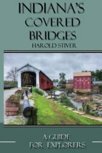 Indiana-039-s-Covered-Bridges-A-Sourcebook-for-Photographers-and-Explorers-Bran