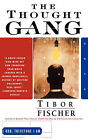 The Thought Gang by T Fischer (Paperback, 1997)