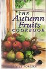 The Autumn Fruits Cookbook by Charlotte Popescu (Paperback, 1999)