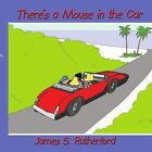 There's a Mouse in The Car 9781434359186 by James S. Rutherford Book