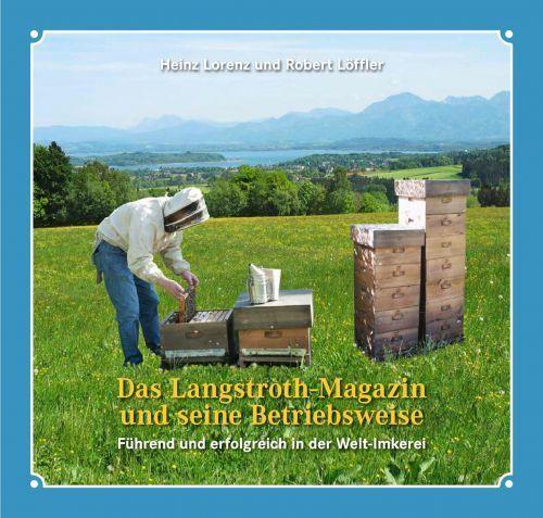 Lorenz//Löffler Das Langstroth-Magazin und seine Betriebsweise