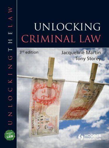 Unlocking Criminal Law (UNTL) By Jacqueline Martin, Tony Storey, Chris Turner
