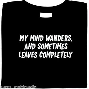 My-Mind-Wanders-amp-Sometimes-Leaves-Completely-funny-shirt-silly-sayings