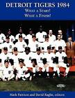 Detroit Tigers 1984: What a Start! What a Finish! by Mark Pattison (Paperback / softback, 2012)