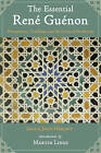 The Essential Rene Guenon: Metaphysical Principles, Traditional Doctrines, and the Crisis of Modernity by Rene Guenon (Paperback, 2009)