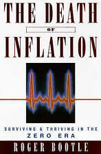 Good, The Death of Inflation: Surviving and Thriving in the Zero Era, Bootle, Ro