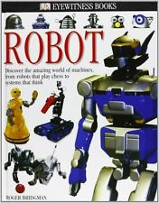 DK Eyewitness Bks.: DK Eyewitness Books - Robot by Dorling Kindersley Publishing Staff and Roger Bridgman (2004, Hardcover)