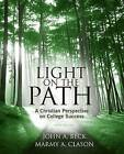 Light on the Path: A Christian Perspective on College Success by Marmy Clason, John Beck (Paperback, 2010)
