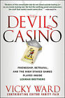 The Devil's Casino: Friendship, Betrayal, and the High Stakes Games Played Inside Lehman Brothers by Vicky Ward (Hardback, 2010)