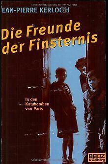Die Freunde der Finsternis: In den Katakomben von Paris ... | Buch | Zustand gut