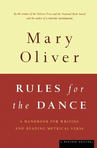 NEW - Rules for the Dance: A Handbook for Writing and Reading Metrical Verse