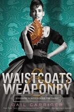 Waistcoats & Weaponry (Finishing School), Carriger, Gail, Good Condition, Book
