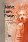 Brave New Prayers: Rascally Rhetoric to Fan the Flames of Oneness by Hunter Reynolds (Paperback / softback, 2010)