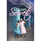 Shelley's Secrets 9781436349949 by Sasha Winters Hardcover
