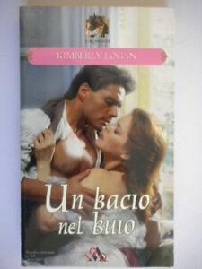 un-bacio-nel-buio-logan-kimberly-Mondadori-romanzi-769-rosa-storici-amore-nuovo