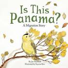 Is This Panama?: A Migration Story by Jan Thornhill (Hardback)