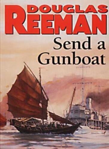 1 of 1 - Send a Gunboat: World War 2 Naval Fiction,Douglas Reeman