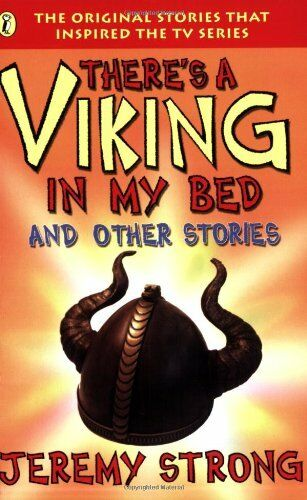 There's a Viking in My Bed and Other Stories By  Jeremy Strong, John Levers