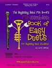 The Beginning Band Fun Book's Funsembles: Book of Easy Duets (Clarinet/Trumpet): For Beginning Band Students by MR Larry E Newman (Paperback / softback, 2012)