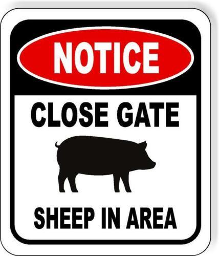 NOTICE CLOSE GATE PIG IN AREA METAL Aluminum composite outdoor sign