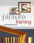 Picture Framing: A Complete Guide by Armand Foster (Paperback, 2006)