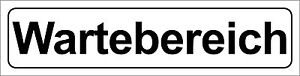 """Hinweisschild Türschild Schild Oder Klebeschild Zielsetzung """"wartebereich"""" 5x20cm"""