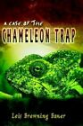 a Case of The Chameleon Trap 9781403367877 by Lois Browning Bauer Hardcover