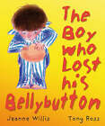 The Boy Who Lost His Bellybutton by Jeanne Willis (Paperback, 2008)