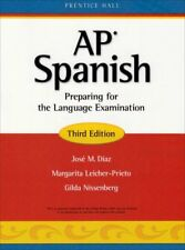 Advanced Placement Spanish Student Edition Copyright 2007 : Preparing for the Language Examination by Diaz and Prentice HALL (2006, Paperback)