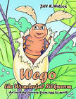 Wego the Wonderful Silkworm: An Exciting Journey from Egg to Moth by Jill K Wilcox (Paperback / softback, 2006)