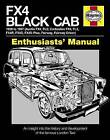 FX4 Black Cab Manual: An Insight into the History and Development of the Famous London Taxi by Bill Munro (Hardback, 2012)