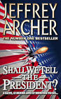 Shall We Tell the President? by Jeffrey Archer (Paperback, 1997)