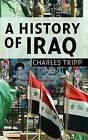 A History of Iraq by Charles Tripp (Hardback, 2007)