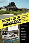 Culture After the Hurricanes: Rhetoric and Reinvention on the Gulf Coast by University Press of Mississippi (Paperback / softback, 2013)