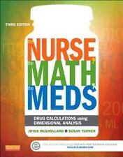The Nurse, the Math, the Meds : Drug Calculations Using Dimensional Analysis by Joyce L. Mulholland and Susan Turner (2014, Paperback)