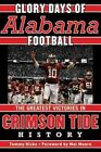 Glory Days Memorable Games in Alabama Football History 9781613213629 Hicks