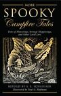 More Spooky Campfire Tales: Tales of Hauntings, Strange Happenings, and Other Local Lore by S. E. Schlosser (Paperback, 2014)