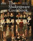 The Shakespeare Cookbook by Andrew Dalby, Maureen Dalby (Paperback, 2012)
