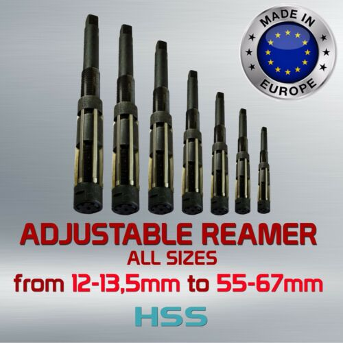 Adjustable Reamer HSS  ALL SIZES from 12-13.5mm to 55-67mm Made in EU BEST DEAL
