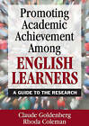 Promoting Academic Achievement Among English Learners: A Guide to the Research by Claude Goldenberg, Rhoda Coleman (Paperback, 2010)