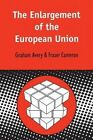 The Enlargement of the European Union by Graham Avery, Fraser Cameron (Paperback, 1998)