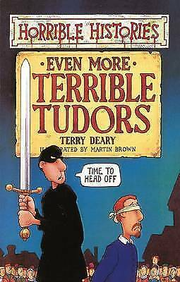 """""""AS NEW"""" Terry Deary, Even More Terrible Tudors (Horrible Histories) Book"""