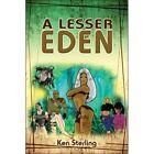 a Lesser Eden 9781424152131 by Ken Sterling Paperback