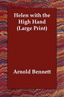 Helen with the High Hand by Arnold Bennett (Paperback / softback, 2006)
